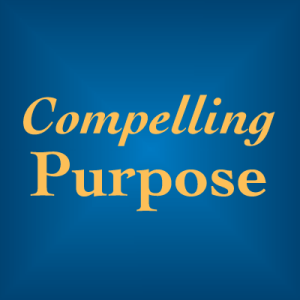 Compelling Purpose